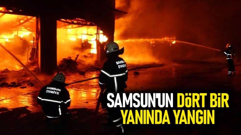 Samsun'un dört bir yanında yangın