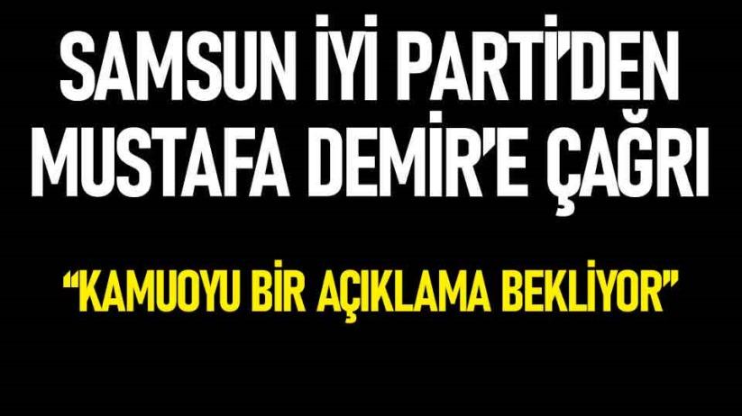 Samsun İYİ Partiden Mustafa Demire çağrı