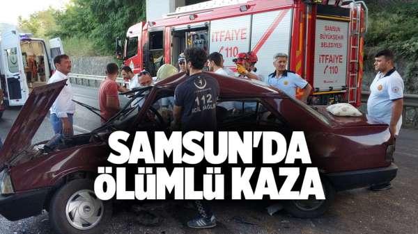 Samsun'da ölümlü kaza
