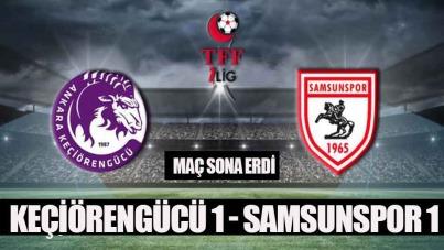 Keçiörengücü 1 - Samsunspor 1 maç sona erdi