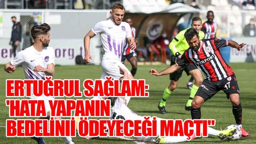 Samsunspor Teknik Adamı Ertuğrul Sağlam: 'Hata yapanın bedelini ağır ödeyeceği maçtı'