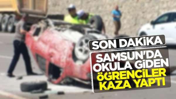 Samsun son Dakika! Samsun'da öğrenciler kaza yaptı