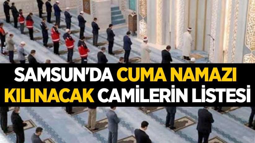 Samsun'da Cuma Namazı kılınacak camilerin listesi