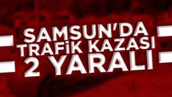 Samsun'da trafik kazasında 2 kişi yaralandı