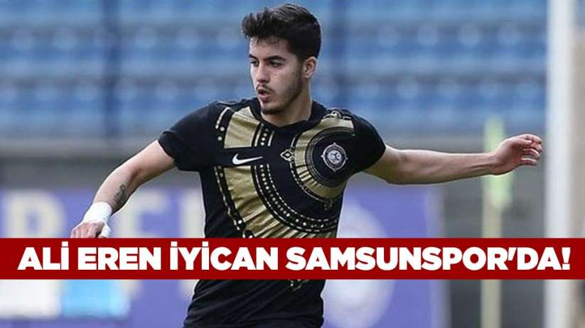 Ali Eren İyican Samsunspor'da!