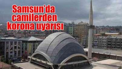 Samsun'da camilerden korona uyarısı