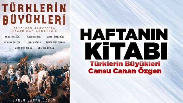Haftanın Kitabı: Türklerin Büyükleri / Cansu Canan Özgen