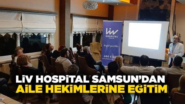 Liv Hospital Samsun'dan aile hekimlerine eğitim
