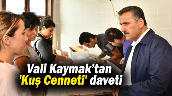 Osman Kaymak'tan 'Kuş Cenneti' ne anlamlı davet