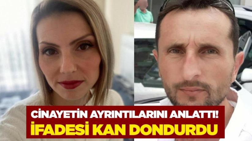 Arzu Aygünün katili cinayetin ayrıntılarını anlattı! İfadesi kan dondurdu
