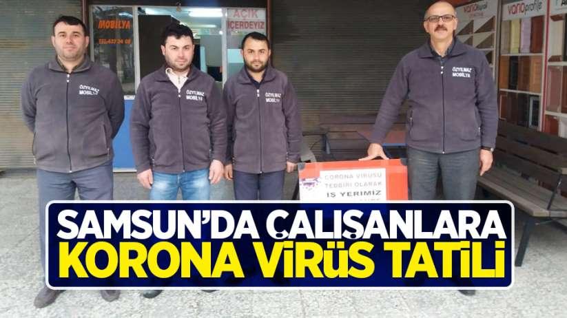 Samsun'da çalışanlara korona virüs tatili