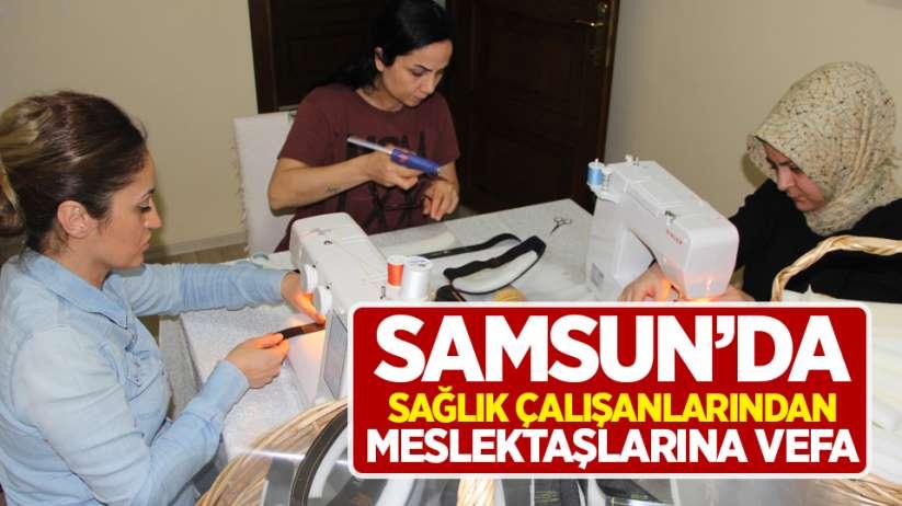 Samsun'da sağlık çalışanlarından meslektaşlarına vefa!