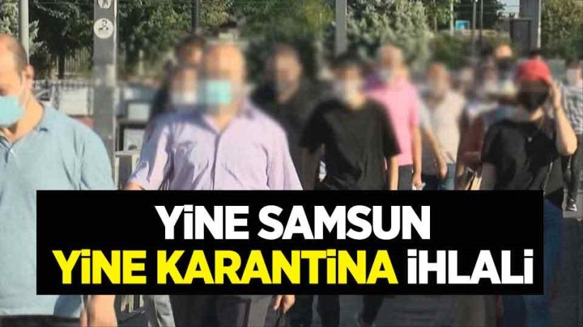 Samsunda karantinayı ihlal eden 2 kişiye para cezası