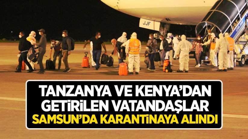 Tanzanya ve Kenya'dan getirilen vatandaşlar Samsun'da karantinaya alındı