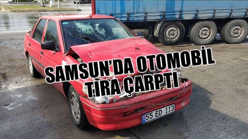 Samsun'da otomobil tıra çarptı: 1 yaralı