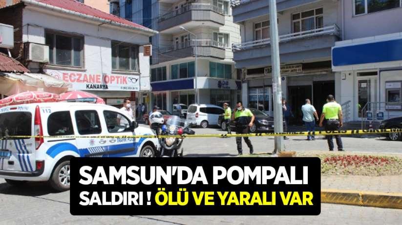 Samsun'da pompalı saldırı ! Ölü ve yaralı var