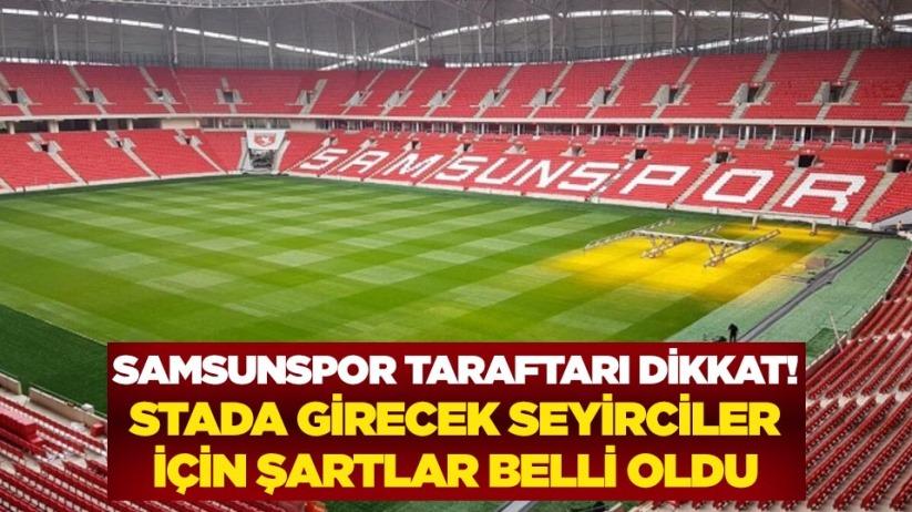 Samsunspor taraftarı dikkat! Stada girecek seyirciler için şartlar belli oldu
