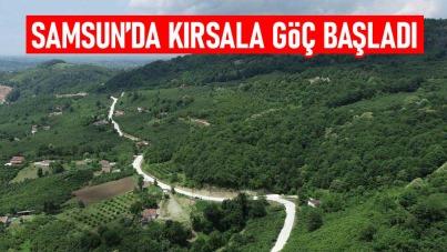 Samsun'da kırsala göç başladı
