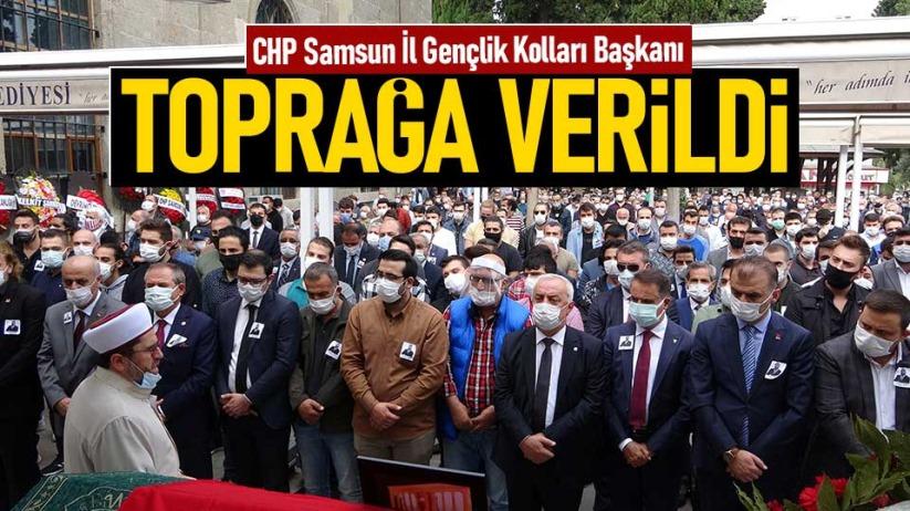 CHP Samsun Gençlik Kolları Başkanı Demir toprağa verildi