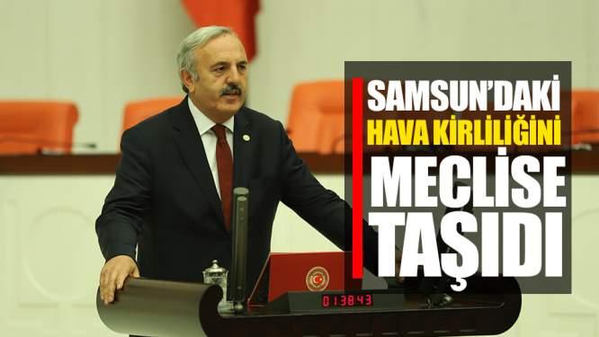 Samsun Haberleri: Bedri Yaşar, Samsun'daki Hava Kirliliğini Meclise Taşıdı!