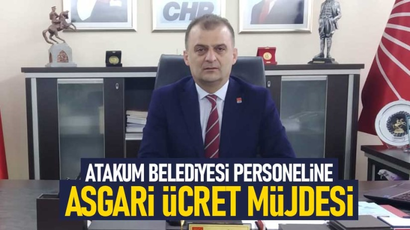 Atakum Belediyesi personeline asgari ücret müjdesi