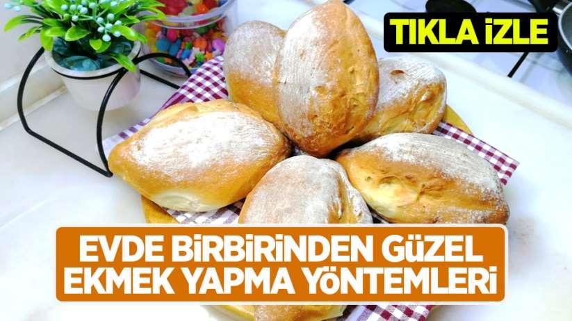 Evde birbirinden güzel ekmek yapma yöntemleri