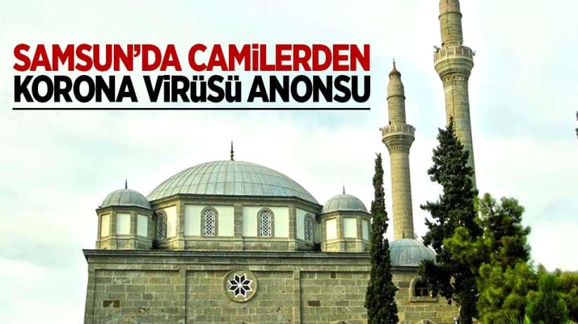 Samsun'da camilerden korona virüsü anonsu yapıldı