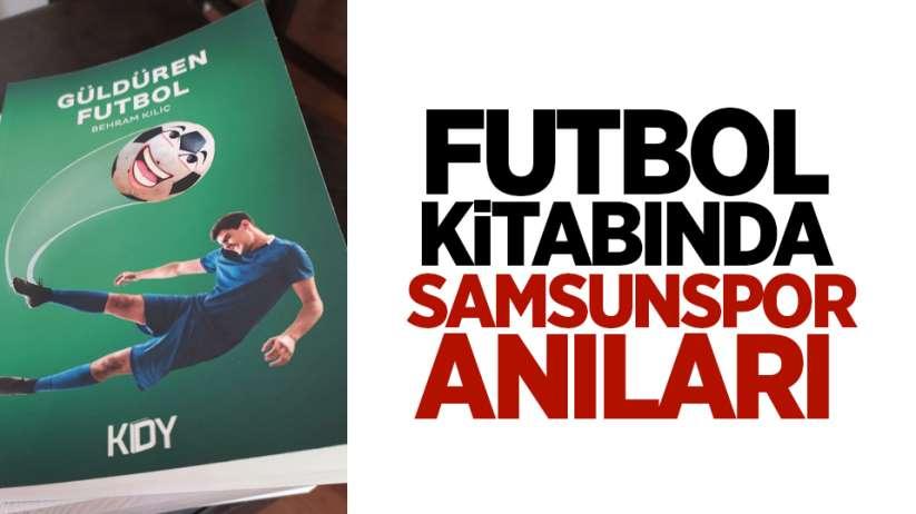 Futbol Kitabında Samsunspor Anıları