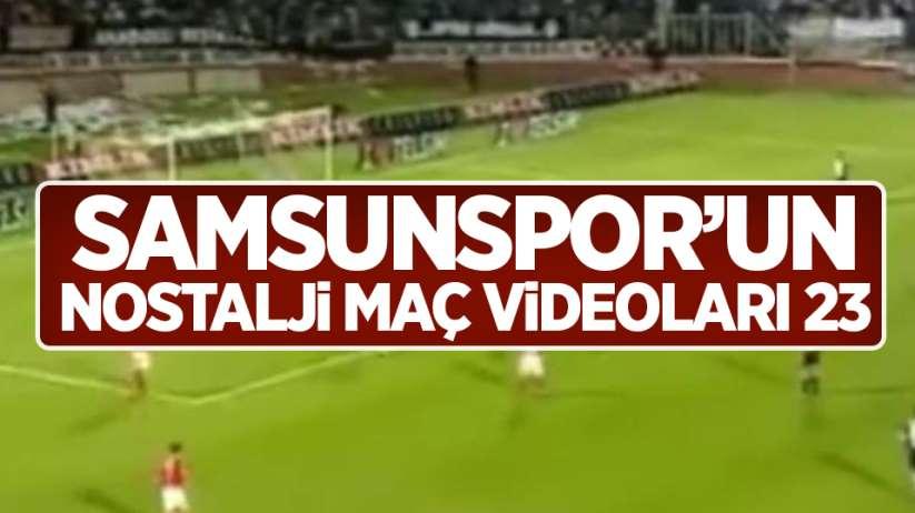 Samsunspor'un Nostalji Maç Videoları 23