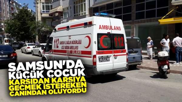 Samsun'da küçük çocuğa araba çarptı