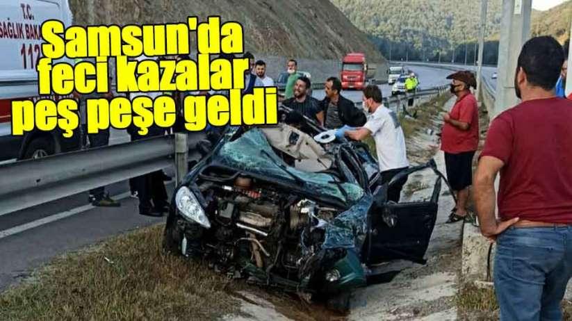 Samsun'da feci kazalar peş peşe geldi