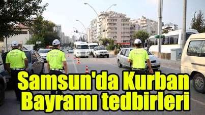 Samsun'da Kurban Bayramı tedbirleri