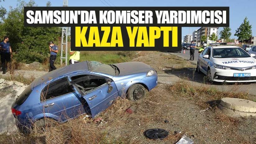 Samsun'da komiser yardımcısı kaza yaptı
