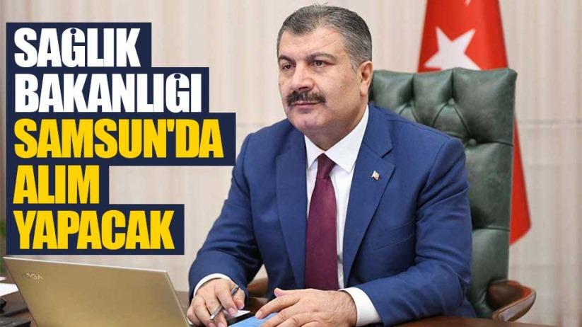 Sağlık Bakanlığı Samsun'da alım yapacak