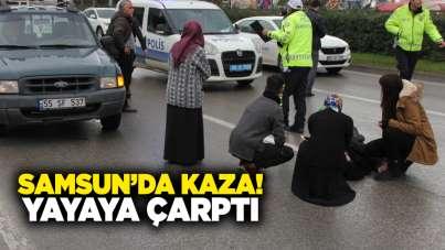 Samsun'da kaza! Yayaya çarptı