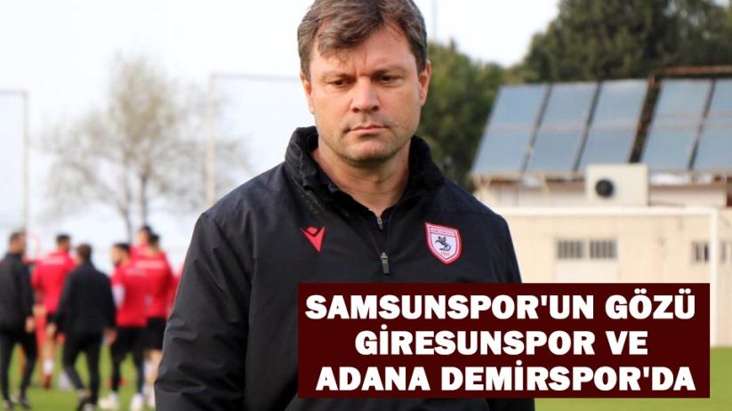 Samsunsporun gözü Giresunspor ve Adana Demirsporda