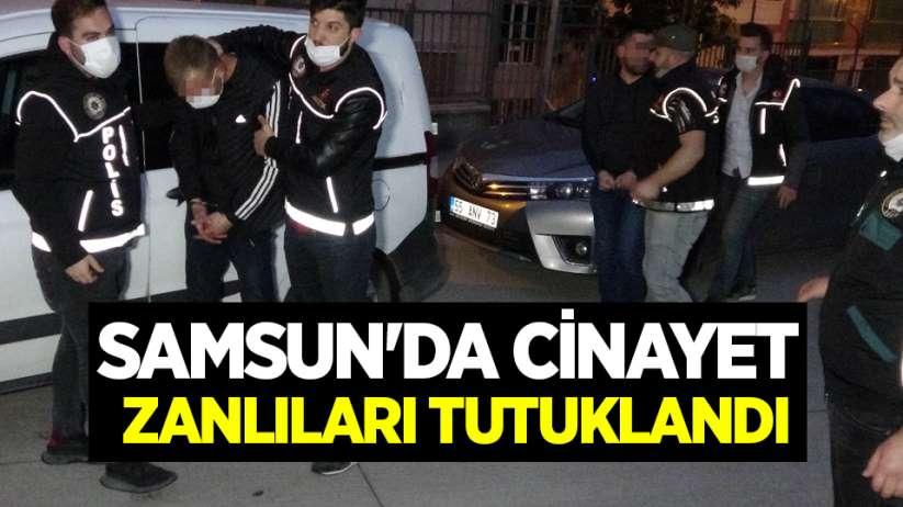 Samsunda cinayet zanlıları tutuklandı