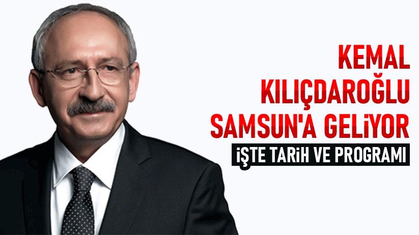 Kemal Kılıçdaroğlu, Samsuna geliyor