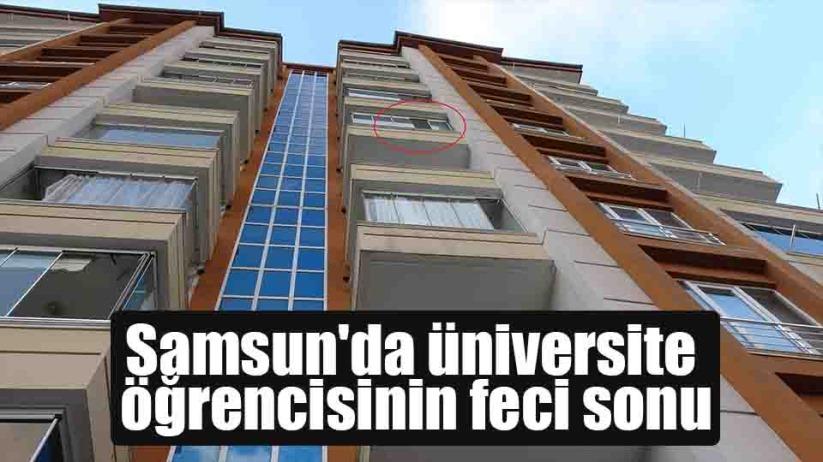 Samsunda üniversite öğrencisinin feci sonu