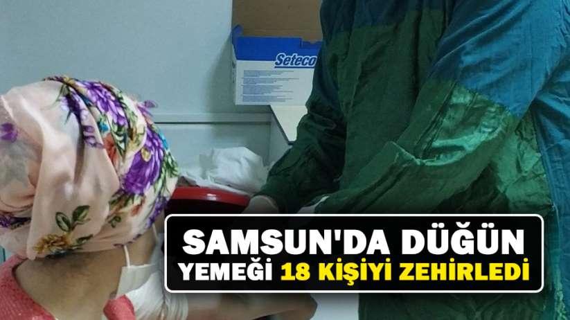 Samsun'da düğün yemeği 18 kişiyi zehirledi