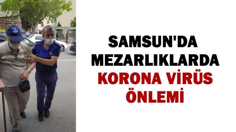 Samsun'da mezarlıklarda korona virüs önlemi
