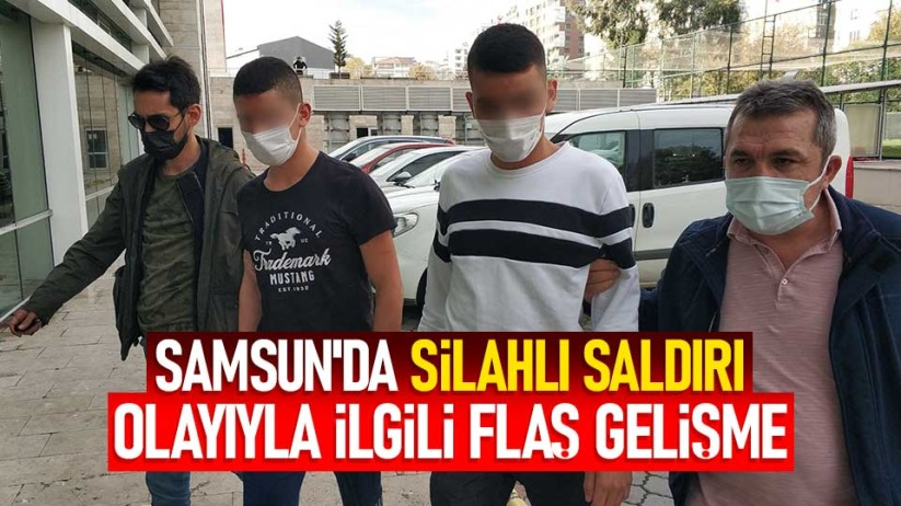 Samsun'da silahlı saldırı olayıyla ilgili flaş gelişme
