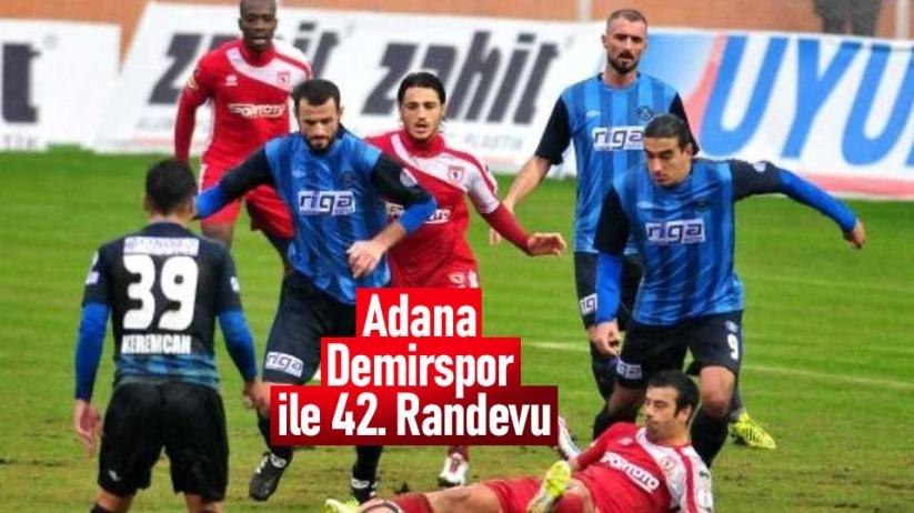 Adana Demirspor ile 42. Randevu