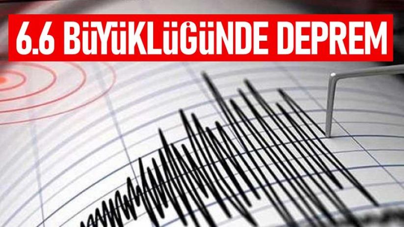 6.6 büyüklüğünde deprem!