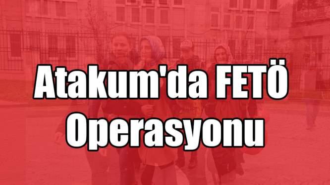 Atakum'da FETÖ Operasyonu