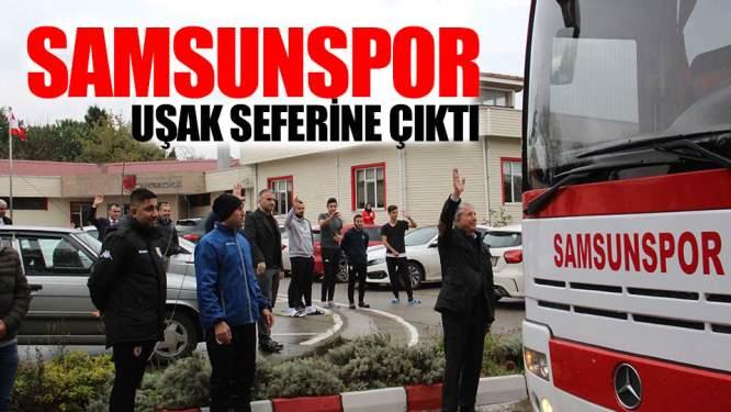 Samsunspor Haberleri: Samsunspor Uşak Seferine Çıktı!