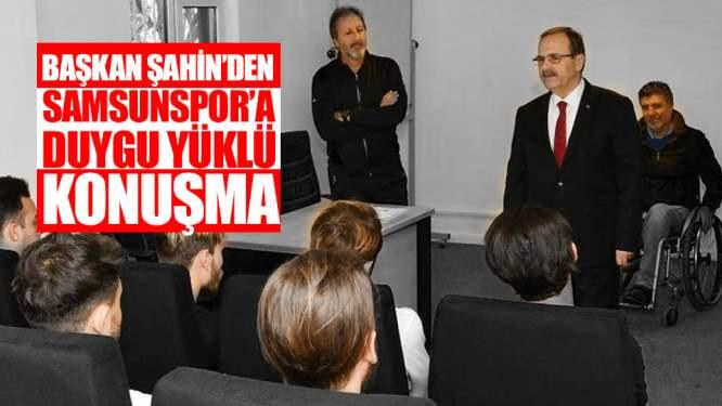 Samsunspor Haberleri: Başkan Şahin'den Samsunspor'a Duygu Yüklü Konuşma!