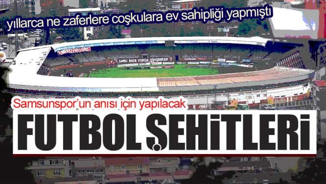 Samsunspor Haberleri: Samsunspor'un Anısı Millet Bahçesinde Yaşayacak