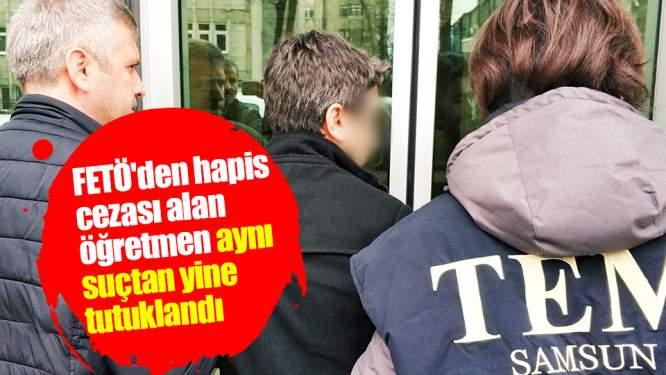 FETÖ'den hapis cezası alan öğretmen aynı suçtan yine tutuklandı