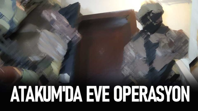 Atakumda eve operasyon